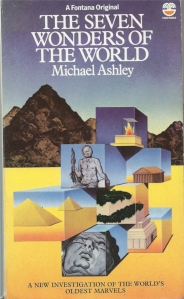The Seven Wonders of the World by Michael Ashley (Glasgow: Fontana Paperbacks, 1980)